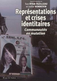 Représentations et crises identitaires : communautés en mutation