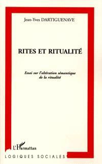 Rites et ritualité : essai sur l'altération sémantique de la ritualité
