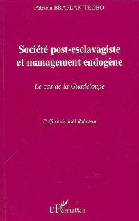 Société post-esclavagiste et management endogène : le cas de la Guadeloupe