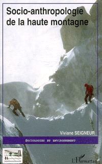 Socio-anthropologie de la haute montagne : biographie des hauts lieux