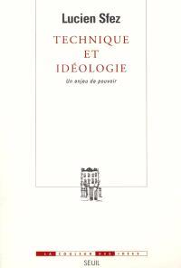 Technique et idéologie : un enjeu de pouvoir