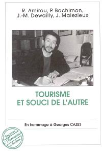 Tourisme et souci de l'autre : en hommage à Georges Cazes