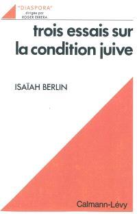 Trois essais sur la condition juive