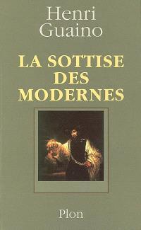 La sottise des Modernes