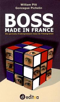 Boss made in France : 10 portraits d'entrepreneurs issus de l'immigration