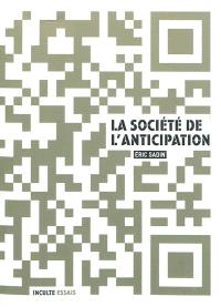 La société de l'anticipation : le web précognitif ou la rupture anthropologique