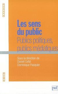 Les sens du public : publics politiques, publics médiatiques