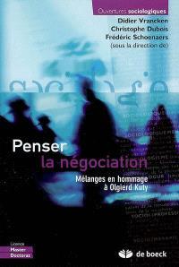 Penser la négociation : mélanges en hommage à Olgierd Kuty