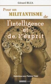 Pour un militantisme de l'intelligence et de l'esprit