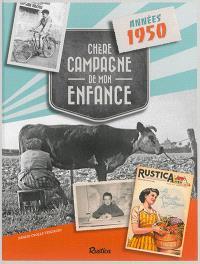 Chère campagne de mon enfance : années 1950