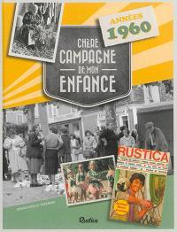 Chère campagne de mon enfance : années 1960
