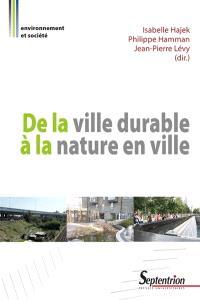 De la ville durable à la nature en ville : entre homogénéité urbaine et contrôle social : regards croisés nord-sud