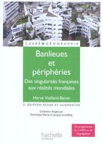 Banlieues et périphéries : des singularités françaises aux réalités mondiales
