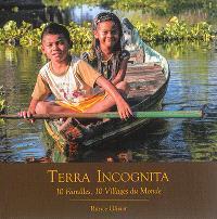 Terra incognita : 10 villages, 10 familles du monde