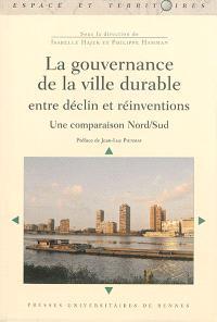 La gouvernance de la ville durable : entre déclin et réinventions : une comparaison Nord-Sud