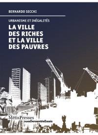 La ville des riches et la ville des pauvres : urbanisme et inégalités