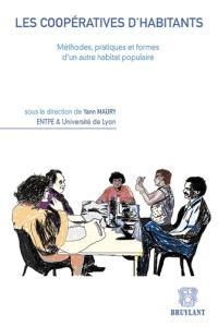 Les coopératives d'habitants : méthodes, pratiques et formes d'un autre habitat populaire