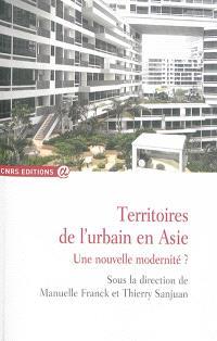 Territoires de l'urbain en Asie : une nouvelle modernité ?