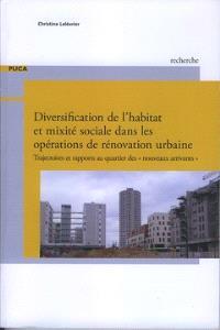 Diversification de l'habitat et mixité sociale dans les opérations de rénovation urbaine : trajectoire et rapports au quartier des nouveaux arrivants