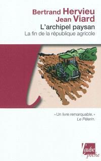 L'archipel paysan : la fin de la république agricole