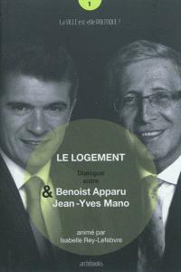 Le logement : dialogue entre Benoist Apparu & Jean-Yves Mano