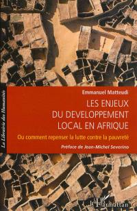 Les enjeux du développement local en Afrique ou Comment repenser la lutte contre la pauvreté
