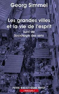 Les grandes villes et la vie de l'esprit; Suivi de Sociologie des sens