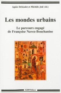 Les mondes urbains : le parcours engagé de Françoise Navez-Bouchanine