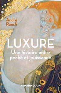 Luxure : une histoire entre péché et jouissance