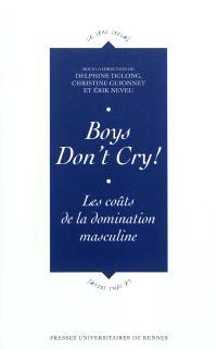 Boys don't cry ! : les coûts de la domination masculine