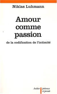 Amour comme passion : de la codification de l'intimité
