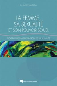 La femme, sa sexualité et son pouvoir sexuel  : programme d'appropriation de sa sexualité