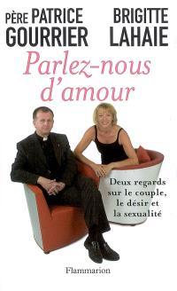 Parlez-nous d'amour : deux regards sur le couple, le désir et la sexualité