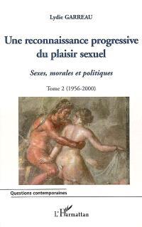 Sexes, morales et politiques. Volume 2, Une reconnaissance progressive du plaisir sexuel, 1956-2000