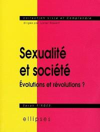 Sexualité et société : évolutions et révolutions ?
