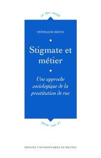 Stigmate et métier : une approche sociologique de la prostitution de rue