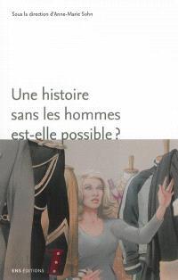 Une histoire sans les hommes est-elle possible ? : genre et masculinités