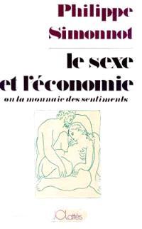 Le sexe et l'économie ou La monnaie des sentiments