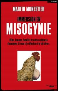 Immersion en misogynie : filles, femmes, femelles et autres créatures disséquées à travers la réflexion et le fait divers