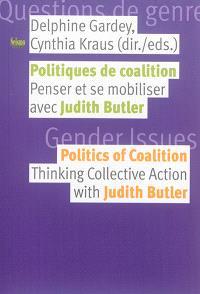 Politiques de coalition : penser et se mobiliser avec Judith Butler = Politics of coalition : thinking collective action with Judith Butler