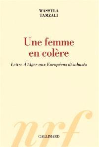 Une femme en colère : lettre d'Alger aux Européens désabusés