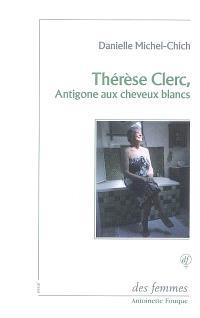 Thérèse Clerc, Antigone aux cheveux blancs