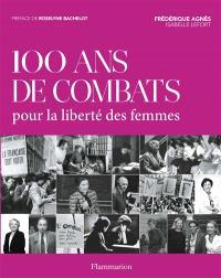 100 ans de combats pour la liberté des femmes