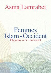 Femmes islam-Occident : chemins vers l'universel