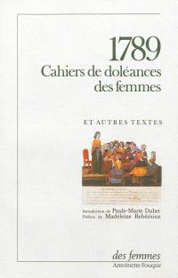 1789, cahiers de doléances des femmes : et autres textes
