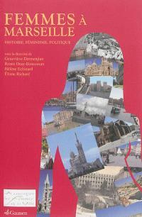 Femmes à Marseille : histoire, féminisme, politique
