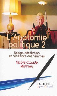 L'anatomie politique. Volume 2, Usage, déréliction et résilience des femmes