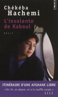 L'insolente de Kaboul : récit