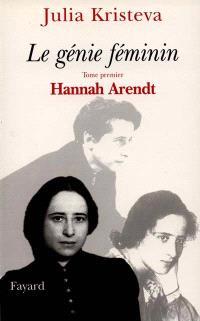 Le génie féminin. Volume 1, Hannah Arendt