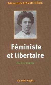 Féministe et libertaire : écrits de jeunesse